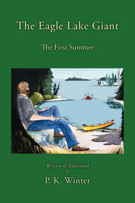 The Eagle Lake Giant: The First Summer (Paperback)