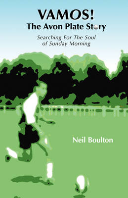 Vamos!: The Avon Plate Story - Searching for the Soul of Sunday Morning (Paperback)