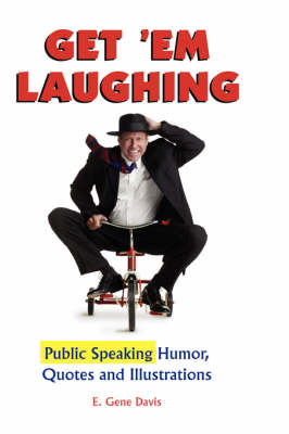 Get 'em Laughing: Public Speaking Humor, Quotes and Illustrations (Hardback)
