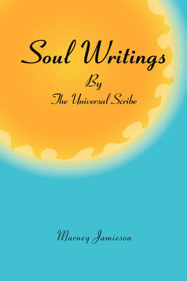 Soul Writings by the Universal Scribe (Paperback)