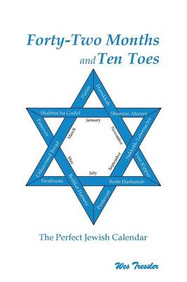 Forty-two Months and Ten Toes: The Perfect Jewish Calendar (Paperback)