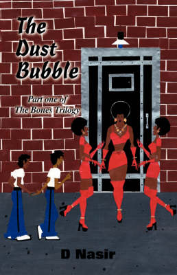 The Dust Bubble: Pt. 1 - Bones Trilogy (Paperback)