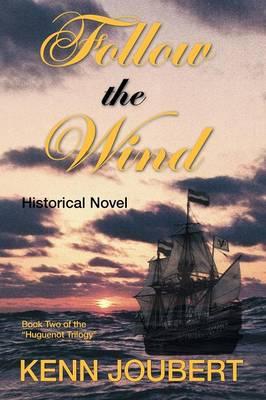 Follow the Wind - Huguenot Trilogy Bk. 2 (Paperback)