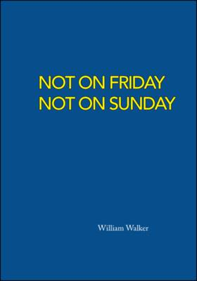 Not on Friday Not on Sunday (Paperback)