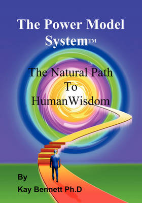 The Power Model System: The Natural Path to Human Wisdom (Paperback)