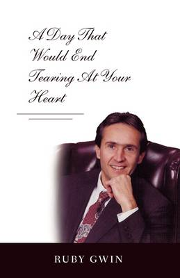 A Day That Would End Tearing at Your Heart (Paperback)