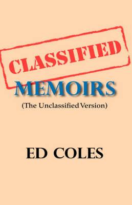 Classified Memoirs: The Unclassified Version (Hardback)