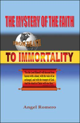 The Mystery of the Faith: From Death to Immortality (Paperback)