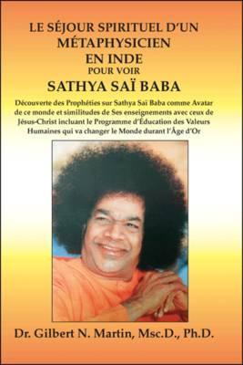 Le Sejour Spirituel D'un Metaphysicien En Inde Pour Voir Sathya Sai Baba (Paperback)