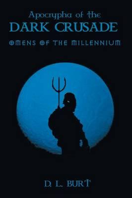 Apocrypha of the Dark Crusade: Omens of the Millennium (Paperback)