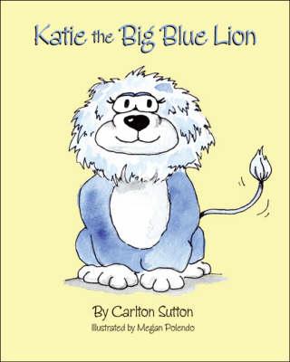 Katie the Big Blue Lion (Paperback)
