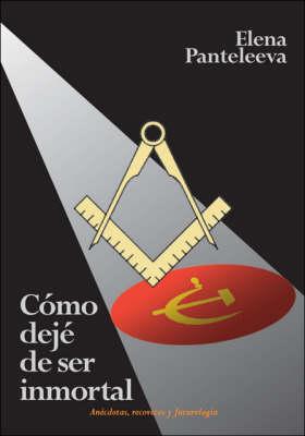 Como Deje De Ser Inmortal (Paperback)