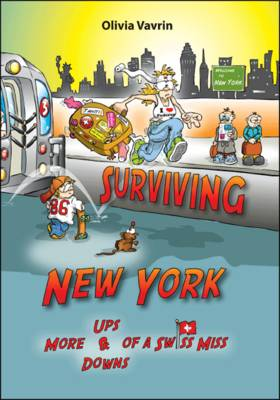Surviving New York: More Ups and Downs of a Swiss Miss (Paperback)