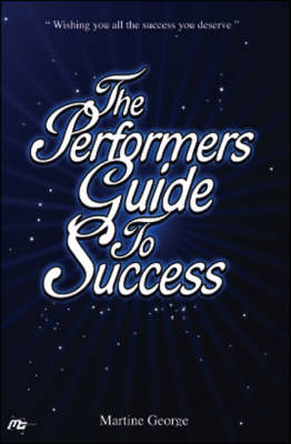 The Performers Guide to Success (Paperback)