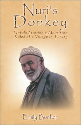 Nuri's Donkey: Untold Stories and Unwritten Rules of a Village in Turkey (Paperback)