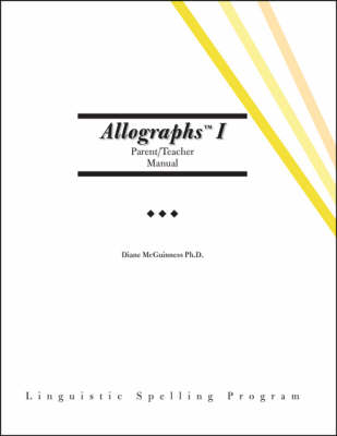 Allographs I: Parent/teacher Manual - Linguistic Spelling Program (Spiral bound)