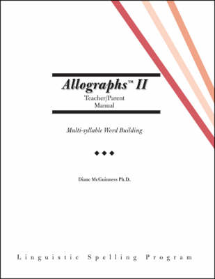 Allographs II: Parent / Teacher Manual - Linguistic Spelling Program (Spiral bound)