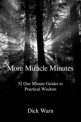 More Miracle Minutes: 52 One Minute Guides to Practical Wisdom (Hardback)