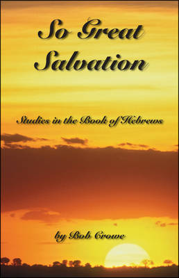 So Great Salvation: Studies in the Book of Hebrews (Paperback)