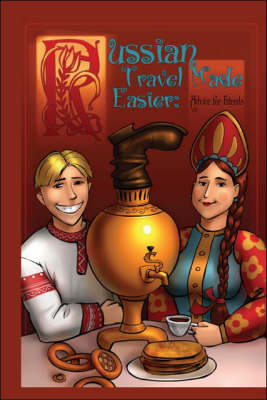 Russian Travel Made Easier: Advice for Friends (Paperback)