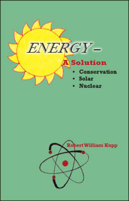 Energy: A Solution (Paperback)