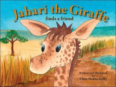 Jahari the Giraffe: Finds a Friend (Paperback)