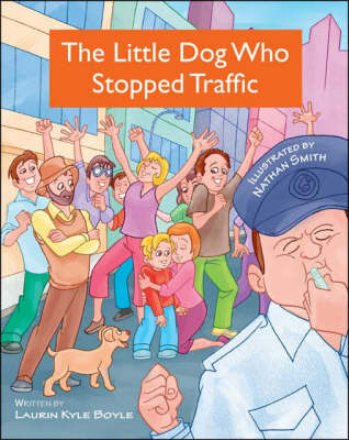 The Little Dog Who Stopped Traffic (Paperback)