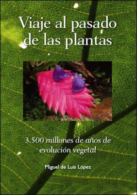 Viaje Al Pasado De Las Plantas (Paperback)