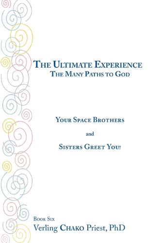 The Ultimate Experience: Bk. 6: The Many Paths to God - Your Space Brothers and Sisters Greet You! (Paperback)