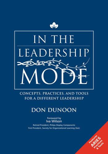 In the Leadership Mode: Concepts, Practices, and Tools for a Different Leadership (Paperback)