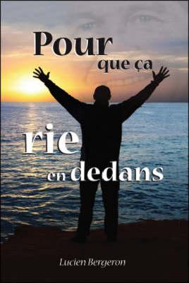 Pour Que Ca Rie En Dedans (Paperback)
