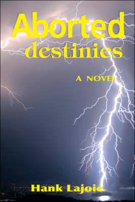Aborted Destinies (Paperback)