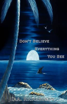 Don't Believe Everything You See (Paperback)
