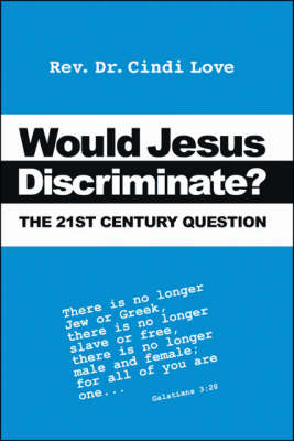 Would Jesus Discriminate?: The 21st Century Question (Paperback)