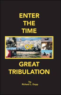Enter the Time of Great Tribulation (Paperback)