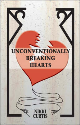Unconventionally Breaking Hearts (Paperback)