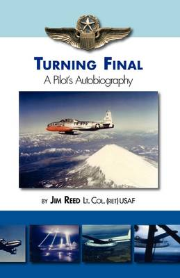 Turning Final: A Pilot's Autobiography (Paperback)