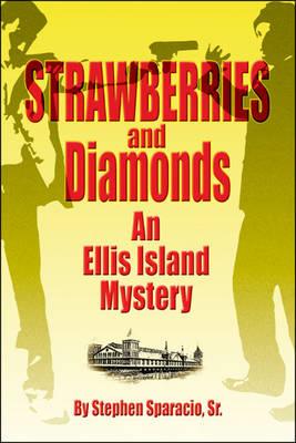 Strawberries and Diamonds: An Ellis Island Mystery (Paperback)