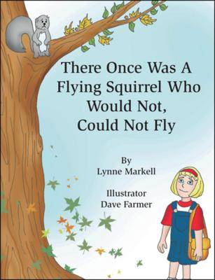 There Once Was a Flying Squirrel Who Would Not, Could Not Fly (Paperback)