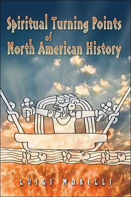 Spiritual Turning Points of North American History (Paperback)