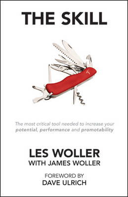 The Skill: The Most Critical Tool Needed to Increase Your Potential, Performance and Promotability (Paperback)