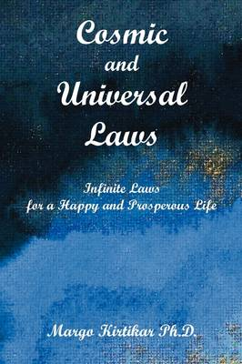 Cosmic and Universal Laws Infinite Laws for a Happy and Prosperous Life (Paperback)