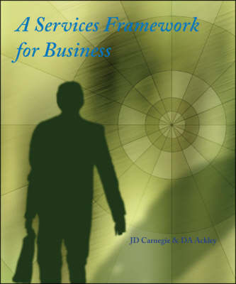 A Services Framework for Business (Paperback)