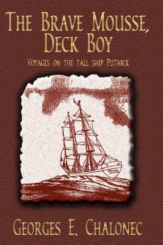 The Brave Mousse, Deck Boy: Voyages on the Tall Ship Putnick (Hardback)