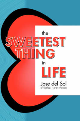 The Sweetest Thing In Life (Hardback)