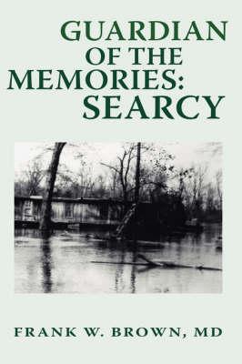Guardian of the Memories: Searcy (Hardback)