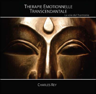 Therapie Emotionnelle Transcendantale: La Voie De L'harmonie (Paperback)
