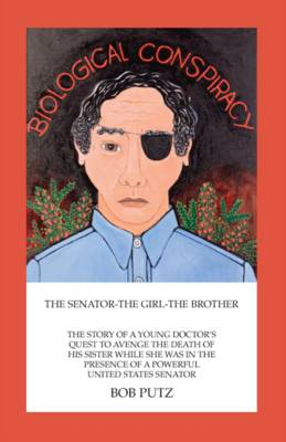 Biological Conspiracy: The Senator,the Girl, the Brother (Paperback)