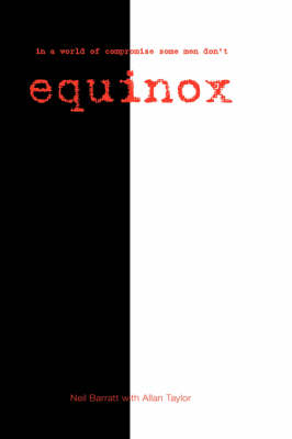 Equinox: In a World of Compromise Some Men Don't (Hardback)