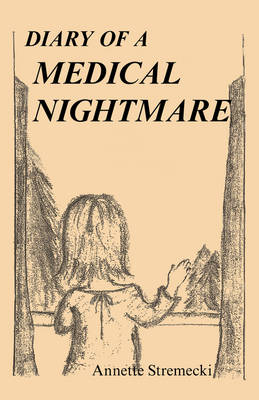 Diary of a Medical Nightmare (Paperback)